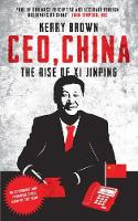 CEO, China The Rise of Xi Jinping by Kerry Brown