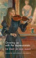 Growing Up with the Impressionists The Diary of Julie Manet by Julie Manet
