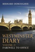 Westminster Diary Farewell to Office by Bernard Donoughue