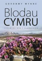 Blodau Cymru - Cyflwyno Byd y Planhigion by Goronwy Wynne