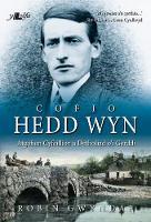 Cofio Hedd Wyn - Atgofion Cyfeillion a Detholiad o'i Gerddi by Robin Gwyndaf