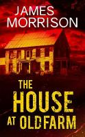 The House at Old Farm by James Morrison