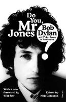 Do You Mr Jones? Bob Dylan with the Poets and Professors by Neil Corcoran