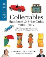 Miller's Collectables Handbook & Price Guide 2016-2017 by Judith Miller, Mark Hill