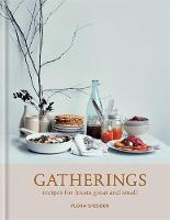 Gatherings recipes for feasts great and small by Flora Shedden