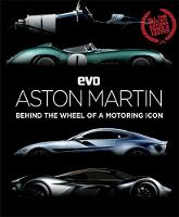 evo: Aston Martin Behind the wheel of a motoring icon by Evo Magazine