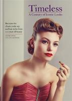 Timeless A Century of Iconic Looks by Louise Young, Loulia Sheppard