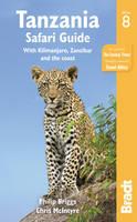 Tanzania Safari Guide  with Kilimanjaro, Zanzibar and the coast by Philip Briggs