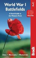 World War I Battlefields: A Travel Guide to the Western Front Sites, Museums, Memorials by John Ruler, Emma Thomson