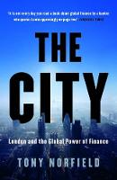 City London and the Global Power of Finance by Tony Norfield