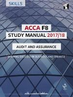 ACCA F8 Audit and Assurance Study Manual For Exams until June 2018 by