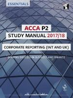 ACCA P2 Corporate Reporting (INT) Study Manual For Exams until June 2018 by