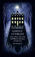 Classic Ghost Stories Spooky Tales to Read at Christmas by Various