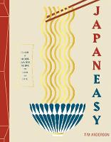 JapanEasy Classic and Modern Japanese Recipes to Cook at Home by Tim Anderson