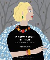 Know Your Style Mix it, match it, love it by Alyson Walsh
