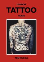 London Tattoo Guide by Tom Angell, Patrick Dalton