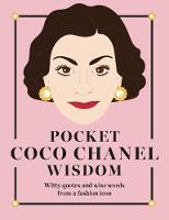 Pocket Coco Chanel Wisdom Witty quotes and wise words from a fashion icon by Hardie Grant Books
