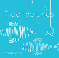 Free the Lines by Clayton Junior