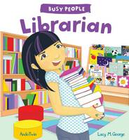 Busy People: Librarian by Lucy M. George
