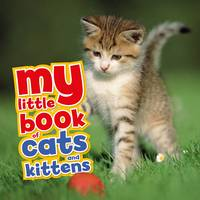 My Little Book of Cats and Kittens by David Alderton