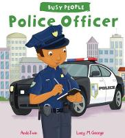 Busy People: Police Officer by Lucy M. George