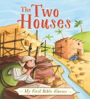 My First Bible Stories (Stories Jesus Told): The Two Houses by Su Box