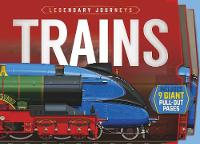 Legendary Journeys: Trains by Philip Steele