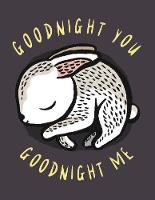 Goodnight You, Goodnight Me A Soft Bedtime Book With Mirrors by Surya Sajnani