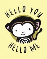 Hello You, Hello Me A Soft Daytime Book With Mirrors by Surya Sajnani