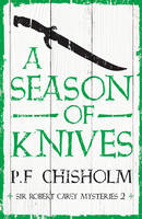 A Season of Knives by P. F. Chisholm