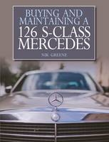 Buying and Maintaining a 126 S-Class Mercedes by Nik Greene