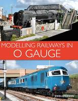Modelling Railways in 0 Gauge by John Emerson