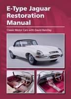 E-Type Jaguar Restoration Manual by David Barzilay