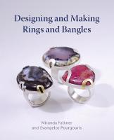 Designing and Making Rings and Bangles by Miranda Falkner, Evangelos Pourgouris