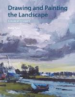 Drawing and Painting the Landscape A Course of 50 Lessons by Philip Tyler