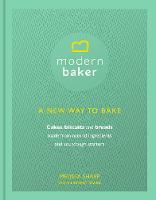 Modern Baker: A New Way To Bake by Melissa Sharp, Lindsay Stark