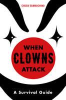 When Clowns Attack by Chuck Sambuchino