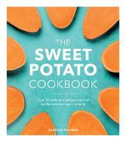 The Sweet Potato Cookbook by Heather Thomas