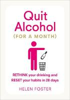 Quit Alcohol (for a month) by Helen Foster