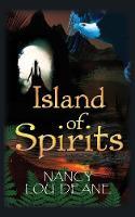 Island of Spirits by Nancy Lou Deane