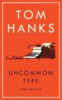 Uncommon Type Some Stories by Tom Hanks