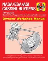 NASA/ESA/Asi Cassini-Huygens 1997 Onwards (Cassini Orbiter, Huygens Probe and Future Exploration Concepts) by Ralph Lorenz