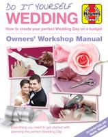 DIY Wedding Manual The Step-by-Step Guide to Creating Your Perfect Wedding Day on a Budget by Laura Strutt