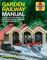 Garden Railway Manual A Step-by-Step Guide to Narrow-Guage Garden Railway Projects by Richard E. Blizzard