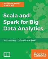 Scala and Spark for Big Data Analytics by Stefano Baghino, Andrea Bessi, Bertrand Bossy