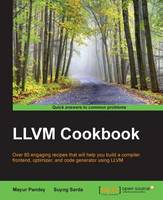 LLVM Cookbook by Mayur Pandey, Suyog Sarda