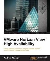 VMware Horizon View High Availability by Andrew Alloway