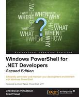 Windows PowerShell for .Net Developers by Chendrayan Venkatesan, Sherif Talaat