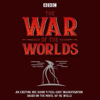 The War of the Worlds BBC Radio 4 Full-Cast Dramatisation by H. G. Wells