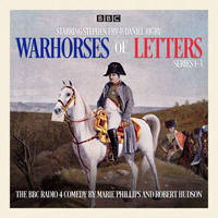 Warhorses of Letters: Complete Series 1-3 The poignant BBC Radio 4 comedy by Robert Hudson, Marie Phillips